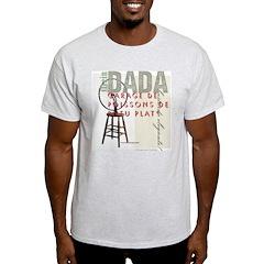DADA Day, too T-Shirt