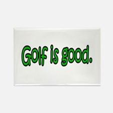 Golf is good. Rectangle Magnet