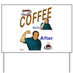 Coffee! Yard Sign