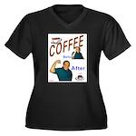 Coffee! Women's Plus Size V-Neck Dark T-Shirt