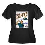 Coffee! Women's Plus Size Scoop Neck Dark T-Shirt