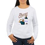 Coffee! Women's Long Sleeve T-Shirt