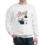 Coffee! Sweatshirt