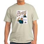 Coffee! Light T-Shirt