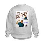 Coffee! Kids Sweatshirt
