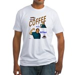Coffee! Fitted T-Shirt