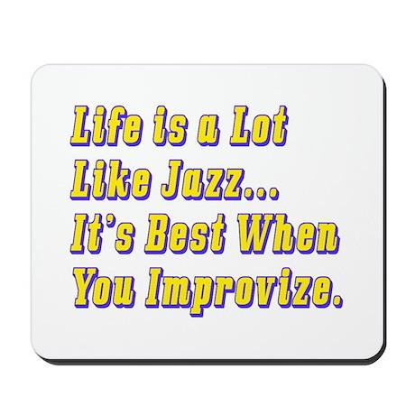 Life is Like Jazz Mousepad