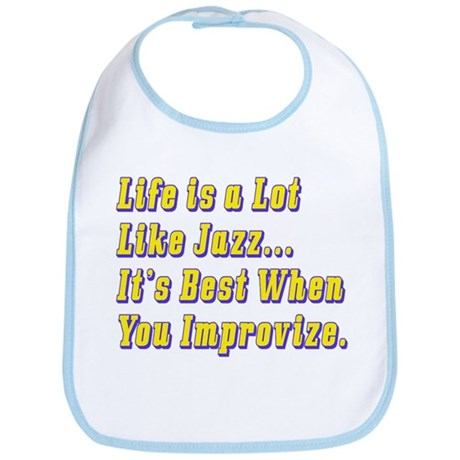 Life is Like Jazz Bib
