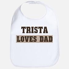Trista loves dad Bib