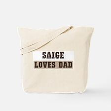Saige loves dad Tote Bag
