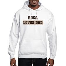 Rosa loves dad Hoodie