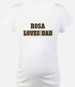 Rosa loves dad Shirt