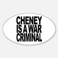 Cheney Is A War Criminal Oval Decal