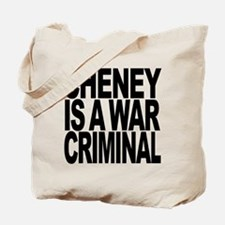 Cheney Is A War Criminal Tote Bag