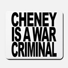 Cheney Is A War Criminal Mousepad