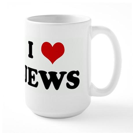 I Love JEWS Large Mug
