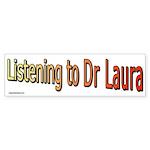 Listening to Dr. Laura Bumper Sticker (10 pk)
