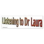 Listening to Dr. Laura Bumper Sticker (50 pk)