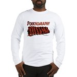 porknography Long Sleeve T-Shirt