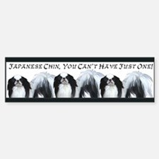 Japanese Chin Just One Bumper Bumper Bumper Sticker
