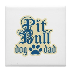 Pit Bull Dad Tile Coaster