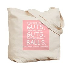 Guts Not Balls Tote Bag