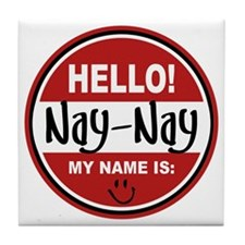 Hello my name is Nay-Nay Tile Coaster