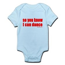 so you know I can dance Infant Bodysuit