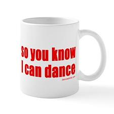so you know I can dance Small Mug