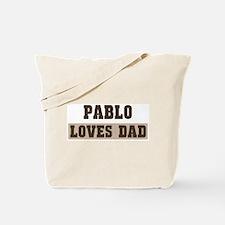 Pablo loves dad Tote Bag