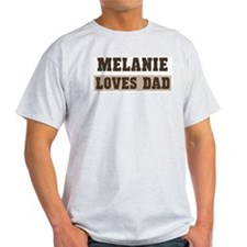Melanie loves dad T-Shirt