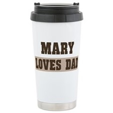 Mary loves dad Travel Mug
