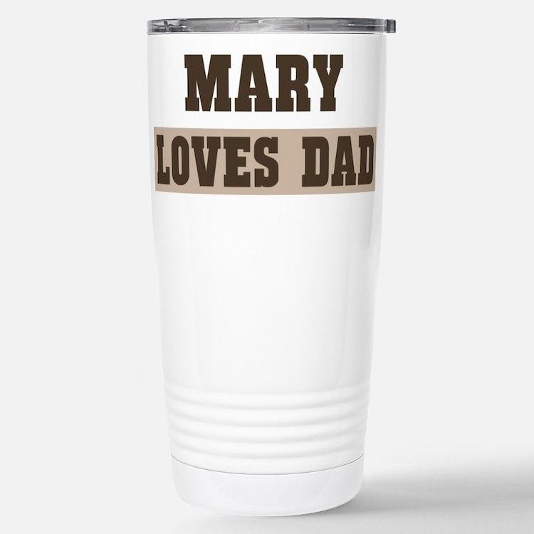 Mary loves dad Travel Mug