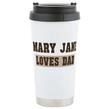Mary Jane loves dad Travel Mug