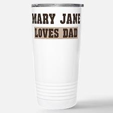 Mary Jane loves dad Travel Mug