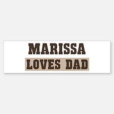 Marissa loves dad Bumper Bumper Bumper Sticker