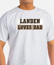 Landen loves dad T-Shirt