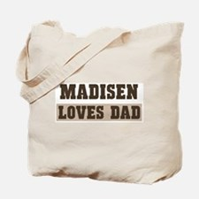 Madisen loves dad Tote Bag