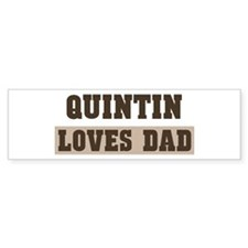 Quintin loves dad Bumper Bumper Sticker
