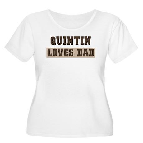 Quintin loves dad Women's Plus Size Scoop Neck T-S