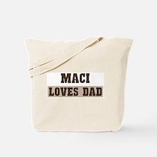 Maci loves dad Tote Bag