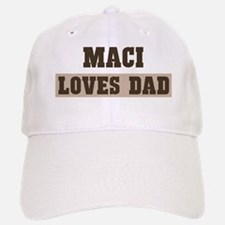 Maci loves dad Baseball Baseball Cap