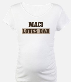 Maci loves dad Shirt