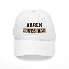 Karen loves dad Baseball Cap