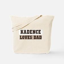 Kadence loves dad Tote Bag