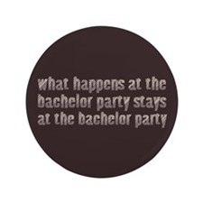 """At the Bachelor Party 3.5"""" Button (100 pack)"""