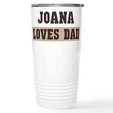 Joana loves dad Travel Mug