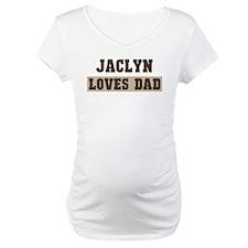 Jaclyn loves dad Shirt