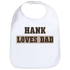 Hank loves dad Bib