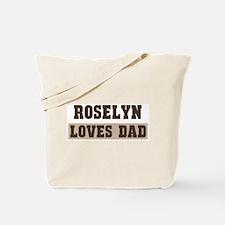 Roselyn loves dad Tote Bag